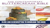 Best Seller The Contemporary Buttercream Bible: The complete practical guide to cake decorating