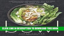 Ebook Bowl: Vegetarian Recipes for Ramen, Pho, Bibimbap, Dumplings, and Other One-Dish Meals Free