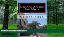 Buy NOW Gillian Birch Days Out Around Fort Myers (Days Out in Florida) (Volume 4)  Hardcover