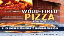 Best Seller The Essential Wood Fired Pizza Cookbook: Recipes and Techniques From My Wood Fired