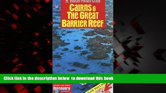 Read books  Cairns   the Great Barrier Reef (Insight Pocket Guide Cairns   the Great Barrier Reef)