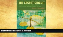 READ BOOK  The Secret Circuit: The Little-Known Court Where the Rules of the Information Age
