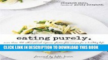 Ebook Eating Purely: More Than 100 All-Natural, Organic, Gluten-Free Recipes for a Healthy Life
