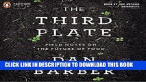 Ebook The Third Plate: Field Notes on the Future of Food Free Read