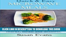 Ebook Quick   Easy Microwave Meals: Over 50 recipes for breakfast, snacks, meals and desserts Free
