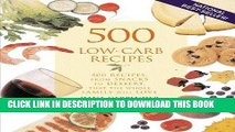 Best Seller 500 Low-Carb Recipes: 500 Recipes, from Snacks to Dessert, That the Whole Family Will