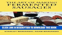 Best Seller The Art of Making Fermented Sausages Free Read