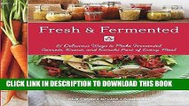 Best Seller Fresh   Fermented: 85 Delicious Ways to Make Fermented Carrots, Kraut, and Kimchi Part