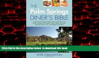liberty book  The Palm Springs Diner s Bible: A Restaurant Guide for Palm Springs, Cathedral City,
