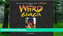 Buy  Weird Georgia: Your Travel Guide to Georgia s Local Legends and Best Kept Secrets Jim Miles