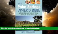 Read books  The Palm Springs Diner s Bible: A Restaurant Guide for Palm Springs, Cathedral City,