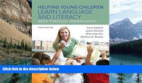 Deals in Books  Helping Young Children Learn Language and Literacy: Birth Through Kindergarten,