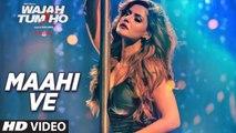 Maahi Ve Video Song Wajah Tum Ho - Neha Kakkar, Sana, Sharman, Gurmeet - Vishal Pandya