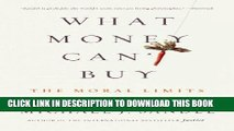 [PDF Kindle] What Money Can t Buy: The Moral Limits of Markets Ebook Download