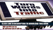 [PDF] Turn Your Words Into Traffic: Finally! the Secret to Non-Stop Free Targeted Website Traffic