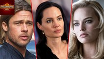Angelina Jolie Didn't Allow Brad Pitt From Working With Margot Robbie | Hollywood Asia