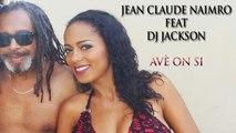 Jean-Claude Naimro Ft. DJ JACKSON - AVE ON SI REMIX 2016