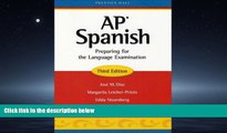 READ THE NEW BOOK  AP Spanish: Preparing for the Language Examination, 3rd Edition, Student