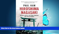 READ PDF [DOWNLOAD] Hiroshima Nagasaki: The Real Story of the Atomic Bombings and Their Aftermath