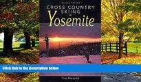 PDF  Cross Country Skiing in Yosemite Tim Messick  Full Book