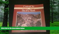 Sarah J. Pearce Guide to Historic Central City   Black Hawk (Cordillera Press Historic Mining