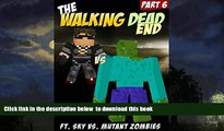 Best books  The Adventures of the Walking Dead End: An Unofficial Minecraft Zombie Adventure (Mobs