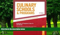 Must Have  Culinary Schools   Programs: Hundred of Programs in the U.S and Abroad (Peterson s