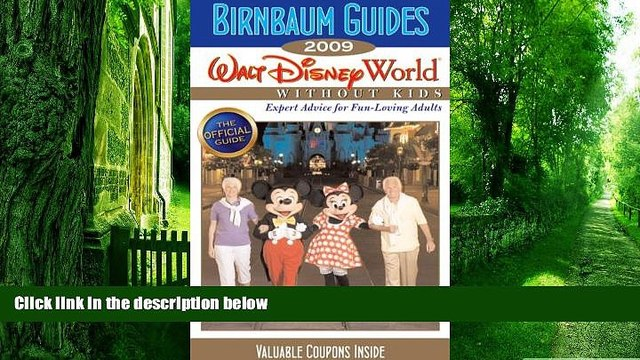 Buy NOW Birnbaum Guides Birnbaum s Walt Disney World Without Kids 2009 (Birnbaum s Walt Disney