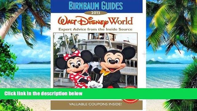 Buy NOW Birnbaum Guides Birnbaum s Walt Disney World 2013 (Birnbaum Guides)  Full Ebook