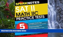 Big Sales  5 Practice Tests for the SAT II Math IIC (SparkNotes Test Prep)  Premium Ebooks Online