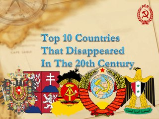 Top 10 Countries That Disappeared In The 20th Century