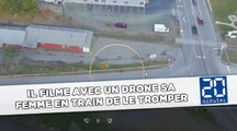 Il filme avec un drone sa femme en train de le tromper