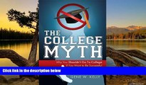 Big Sales  The College Myth: Why You Shouldn t Go To College If You Want To Be Successful  READ