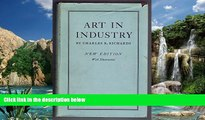 Deals in Books  ART IN INDUSTRY (ILLUSTRATED EDITION) being the report of an industrial art survey