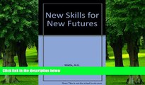READ FULL  New Skills for New Futures: Higher Education Guidance and Counselling Services in the