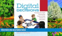 Buy NOW  Digital Decisions: Choosing the Right Technology Tools for Early Childhood Education
