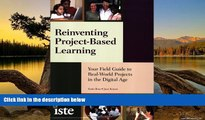 Big Sales  Reinventing Project-Based Learning: Your Field Guide to Real-World Projects in the