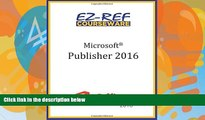 Deals in Books  Microsoft Publisher 2016: Overview: Student Manual (Color)  Premium Ebooks Online