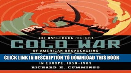 Cold War radio : the dangerous history of American broadcasting in Europe, 1950-1989