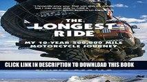 [PDF] Epub The Longest Ride: My Ten-Year 500,000 Mile Motorcycle Journey Full Online