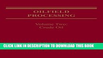 [READ] Ebook Oilfield Processing of Petroleum: Oilfield Processing, Vol. 2: Crude Oil (Volume 2)