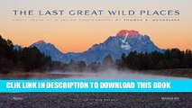 Best Seller The Last Great Wild Places: Forty Years of Wildlife Photography by Thomas D. Mangelsen