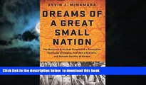 Best books  Dreams of a Great Small Nation: The Mutinous Army that Threatened a Revolution,