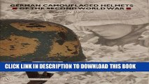 [READ] Online German Camouflaged Helmets of the Second World War Volume 1: Painted and Textured