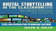 [PDF] Digital Storytelling in the Classroom: New Media Pathways to Literacy, Learning, and