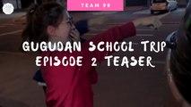 [ENGSUB] Gugudan School Trip Episode 2 Teaser