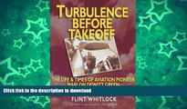 FAVORITE BOOK  Turbulence Before Takeoff: The Life   Times of Aviation Pioneer Marlon Dewitt