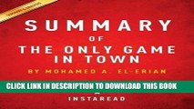 [PDF] Summary of the Only Game in Town: By Mohamed A. El-Erian - Includes Analysis Popular Online