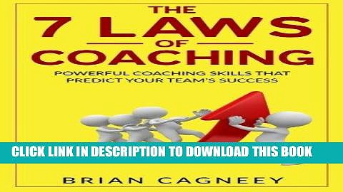 Best Seller Coaching: The 7 Laws Of Coaching: Powerful Coaching Skills That Will Predict Your Team