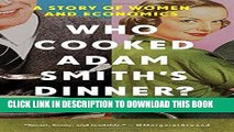 [PDF] Who Cooked Adam Smith s Dinner?: A Story of Women and Economics Full Online